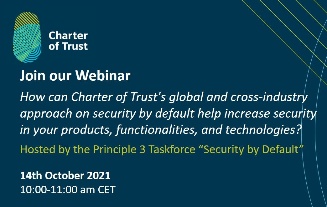 """Register now for the Webinar """"How can Charter of Trust's global and cross-industry approach on security by default help increase security in your products, functionalities, and technologies?"""